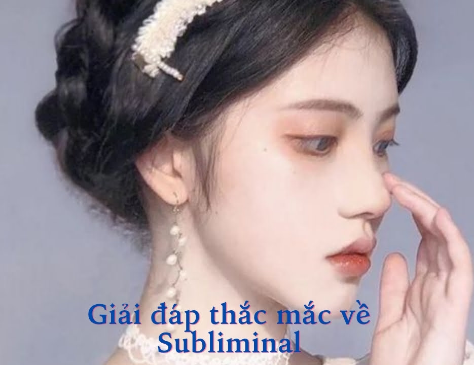 Subliminal có thực sự hiệu quả ? Làm thế nào để nghe hiệu quả