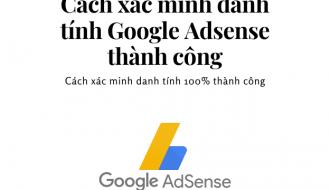 Hướng dẫn xác minh danh tính Google Adsense thành công